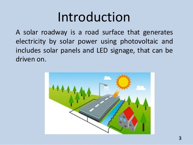 solar roadways Solar roads could bring highway maintenance and management to a new level, but is the controversial technology applicable on a grand scale.