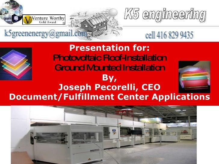 Presentation for: Photovoltaic Roof-Installation Ground Mounted Installation By, Joseph Pecorelli, CEO Document/Fulfillmen...