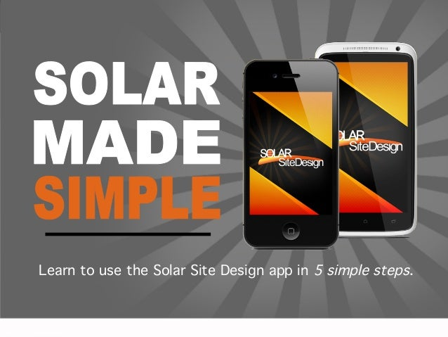 Step 1: Download the App  Learn to use the Solar Site Design app in 5 simple steps.!