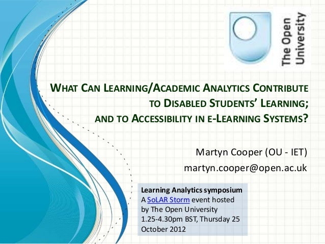 WHAT CAN LEARNING/ACADEMIC ANALYTICS CONTRIBUTE                 TO DISABLED STUDENTS' LEARNING;       AND TO ACCESSIBILITY...