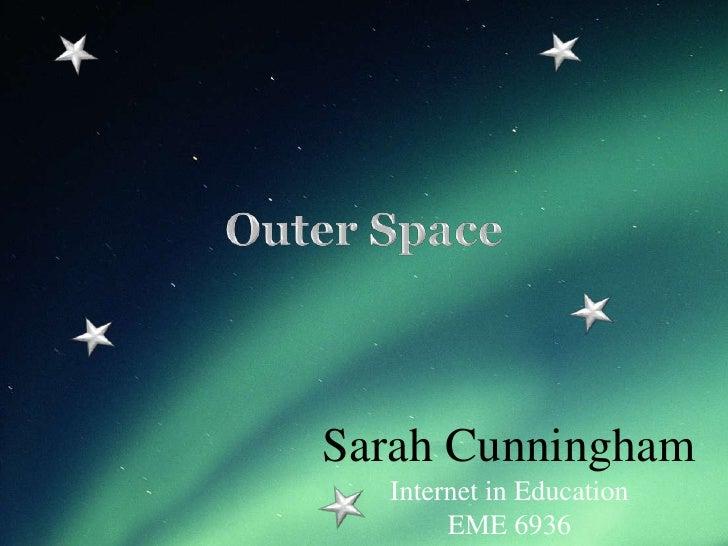 Sarah Cunningham   Internet in Education        EME 6936