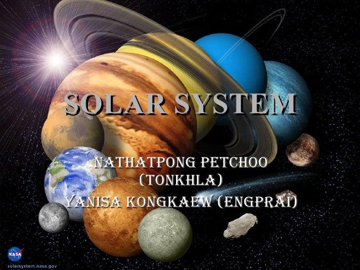 SOLAR SYSTEM Nathatpong Petchoo (Tonkhla) Yanisa Kongkaew (Engprai)