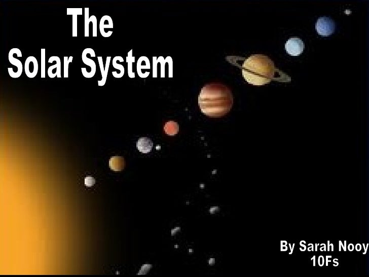 The Solar System By Sarah Nooy 10Fs