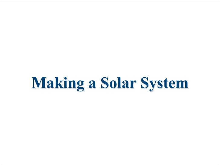 Making a Solar System