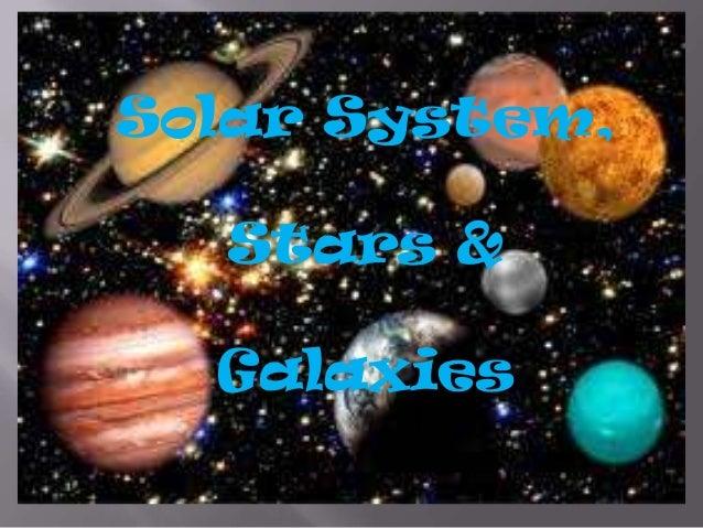Solar System, Stars & Galaxies