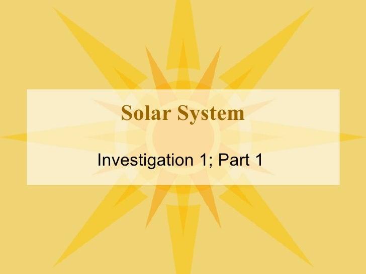 Solar System Investigation 1; Part 1