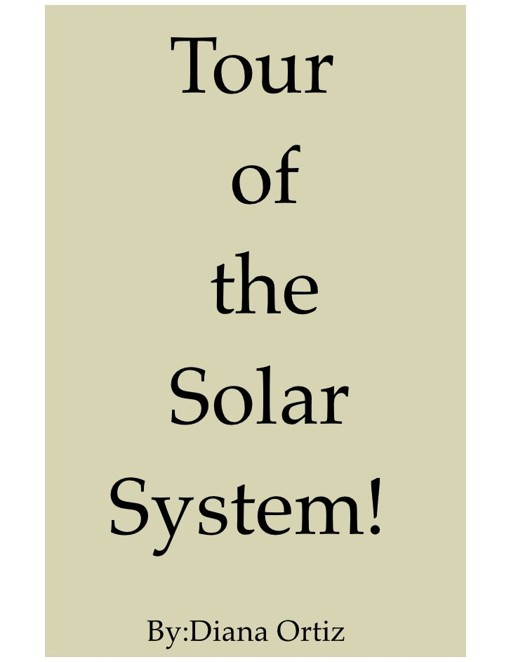 Tour   of  the SolarSystem!By:Diana Ortiz