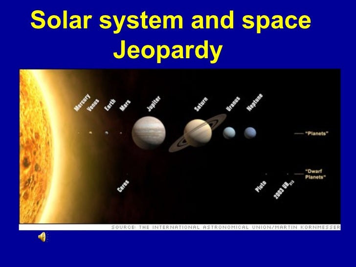 Solar system and space       Jeopardy                         Template by                         Bill Arcuri, WCSD