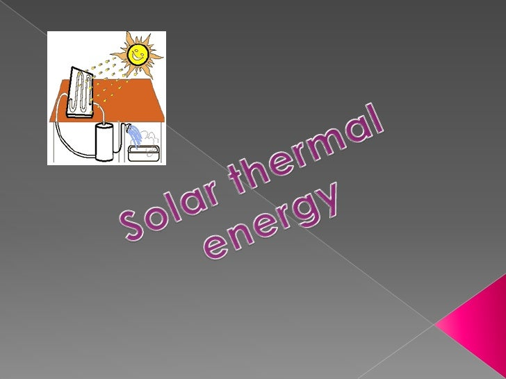 Solar thermal energy<br />