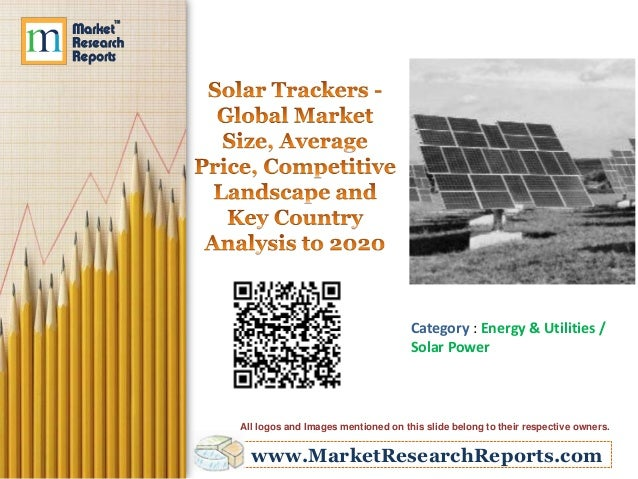 www.MarketResearchReports.com Category : Energy & Utilities / Solar Power All logos and Images mentioned on this slide bel...