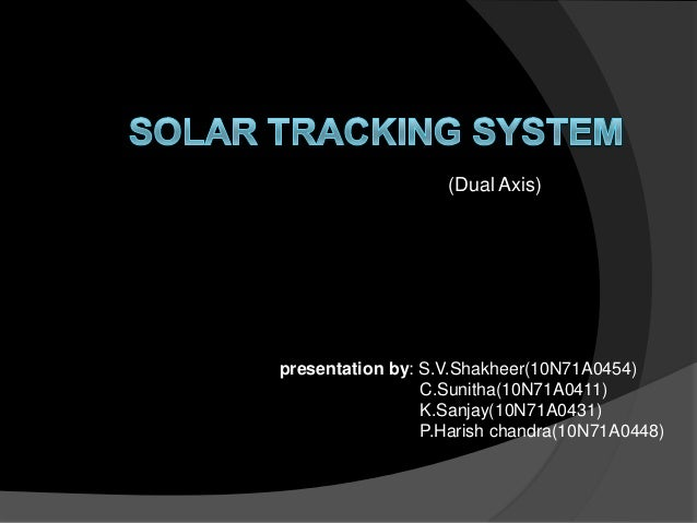 thesis on solar tracking system Improvement of dual axis tracker using arduino uno engineering essay print reflect the views of uk essays axis solar tracking system regardless of.