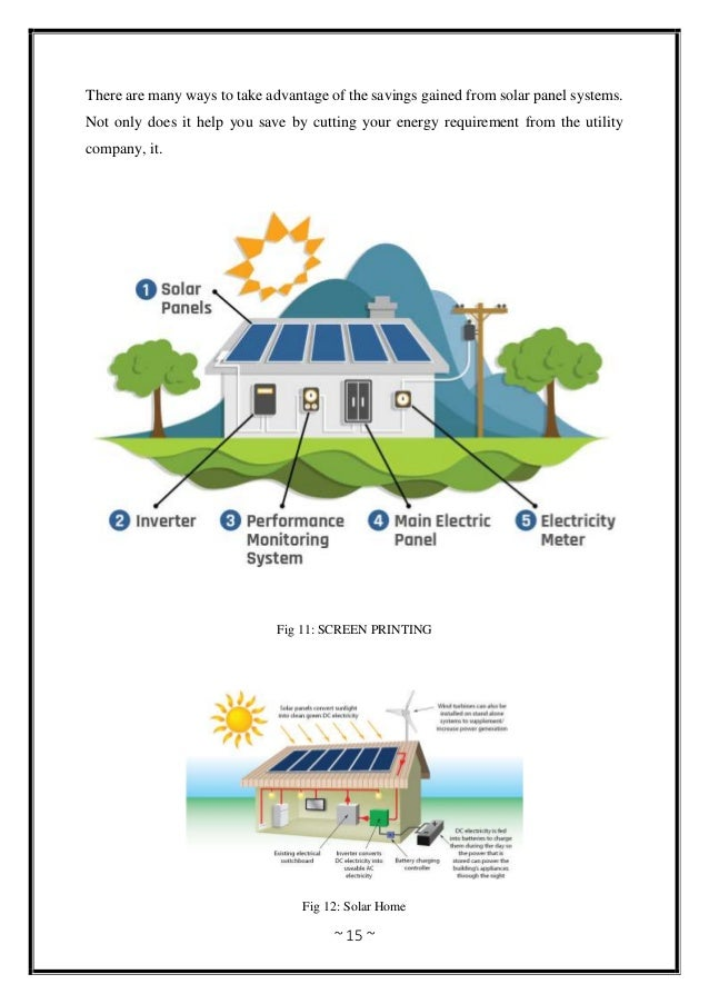 ~ 15 ~ There are many ways to take advantage of the savings gained from solar panel systems. Not only does it help you sav...