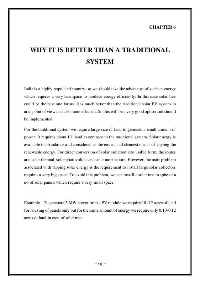 ~ 19 ~ CHAPTER 6 WHY IT IS BETTER THAN A TRADITIONAL SYSTEM India is a highly populated country, so we should take the adv...