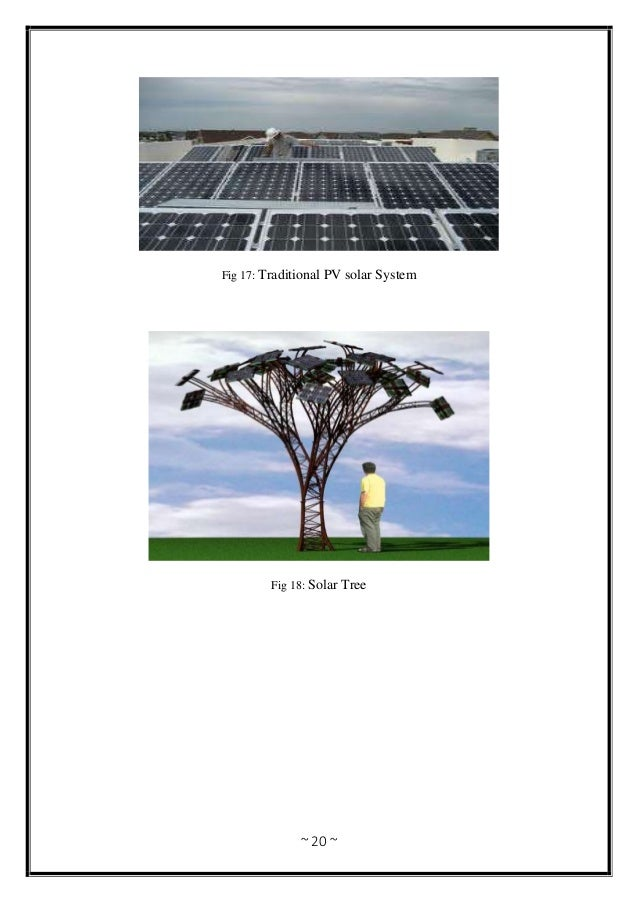 ~ 20 ~ Fig 17: Traditional PV solar System Fig 18: Solar Tree