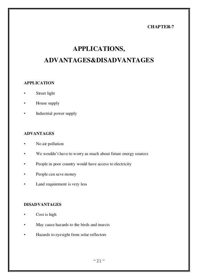 ~ 21 ~ CHAPTER-7 APPLICATIONS, ADVANTAGES&DISADVANTAGES APPLICATION • Street light • House supply • Industrial power suppl...