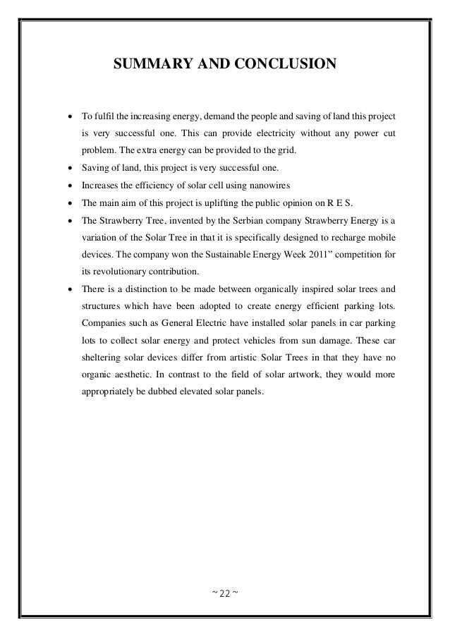 ~ 22 ~ SUMMARY AND CONCLUSION  To fulfil the increasing energy, demand the people and saving of land this project is very...