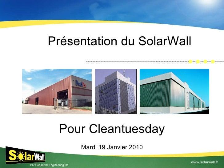 Présentation du SolarWall  Pour Cleantuesday Mardi 19 Janvier 2010