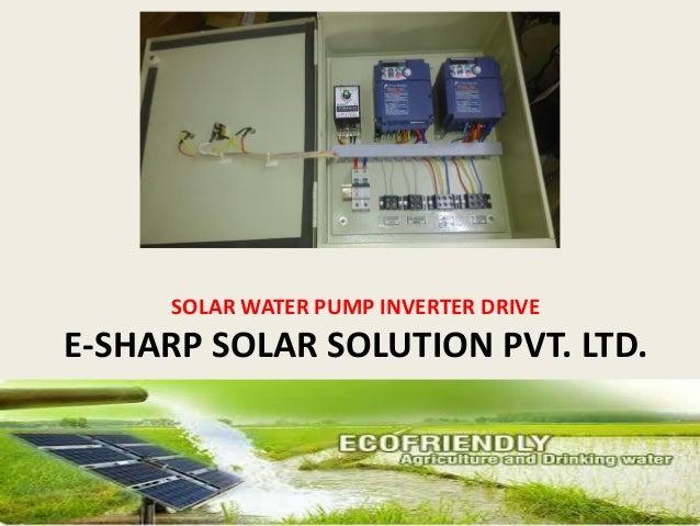 SOLAR WATER PUMP INVERTER DRIVE E-SHARP SOLAR SOLUTION PVT. LTD.