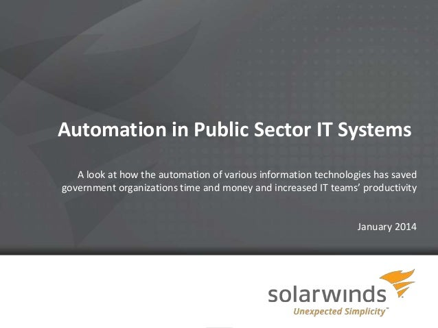Automation in Public Sector IT Systems A look at how the automation of various information technologies has saved governme...