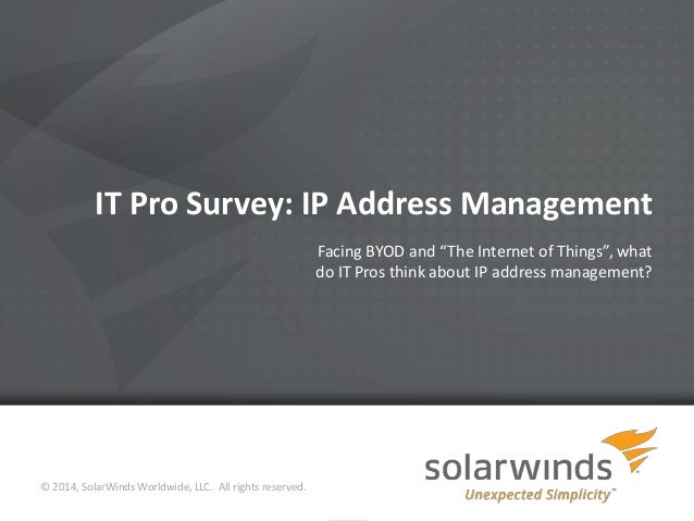 "IT Pro Survey: IP Address Management Facing BYOD and ""The Internet of Things"", what do IT Pros think about IP address mana..."