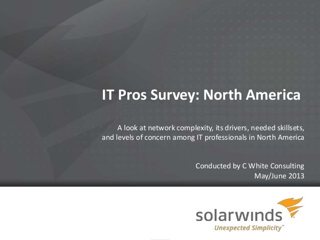 1IT Pros Survey: North AmericaA look at network complexity, its drivers, needed skillsets,and levels of concern among IT p...