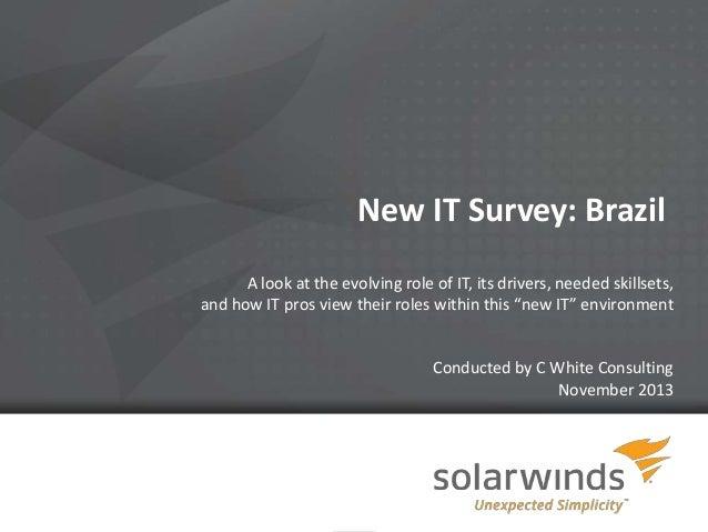 New IT Survey: Brazil A look at the evolving role of IT, its drivers, needed skillsets, and how IT pros view their roles w...