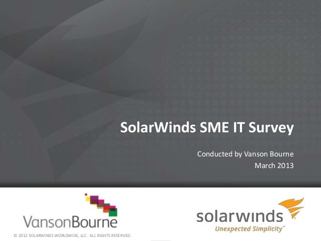SolarWinds SME IT Survey                                                          Conducted by Vanson Bourne              ...