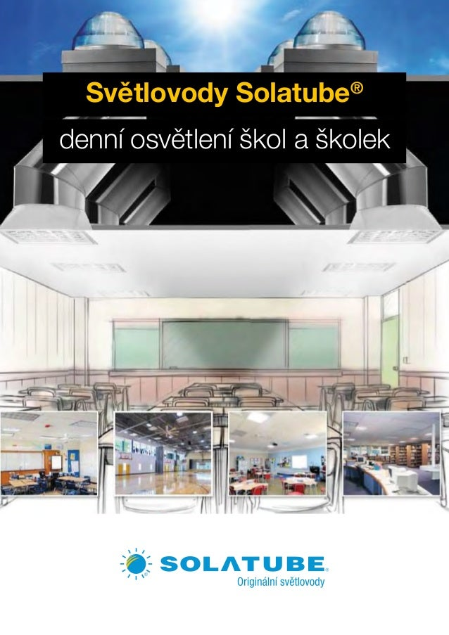 Světlovody Solatube® denní osvětlení škol aškolek