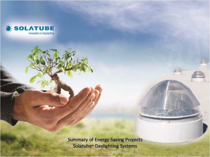 Industrial /ComercialSummary of Energy Saving Projects  Solatube® Daylighting Systems