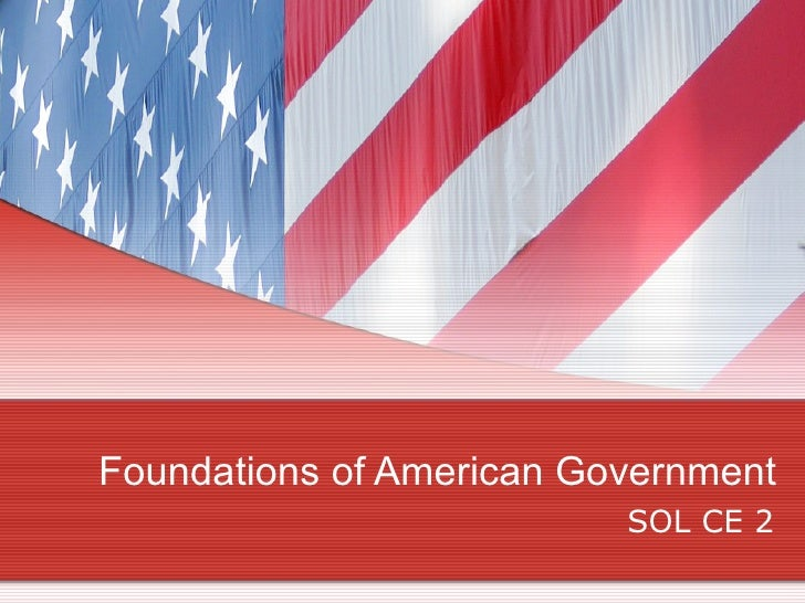 Foundations of American Government SOL CE 2