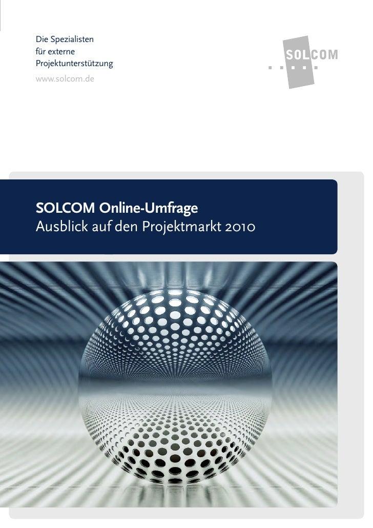 Die Spezialistenfür externeProjektunterstützungwww.solcom.deSOLCOM Online-UmfrageAusblick auf den Projektmarkt 2010
