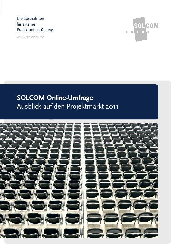 Die Spezialistenfür externeProjektunterstützungwww.solcom.deSOLCOM Online-UmfrageAusblick auf den Projektmarkt 2011