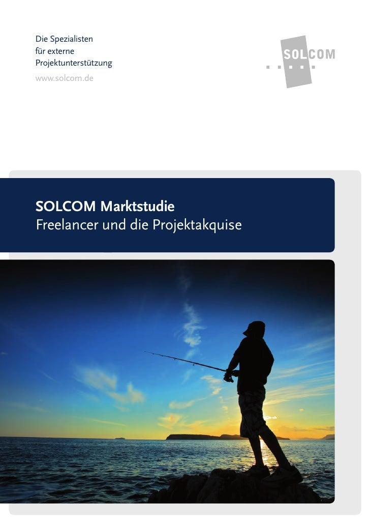 Die Spezialistenfür externeProjektunterstützungwww.solcom.deSOLCOM MarktstudieFreelancer und die Projektakquise