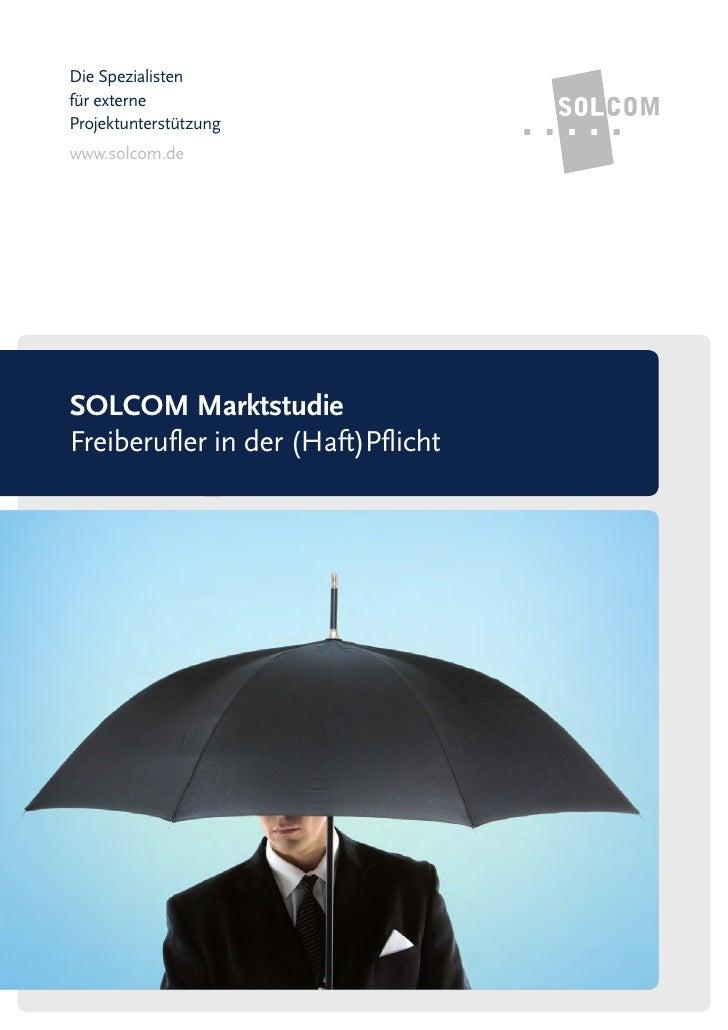 Die Spezialistenfür externeProjektunterstützungwww.solcom.deSOLCOM MarktstudieFreiberufler in der (Haft)Pflicht