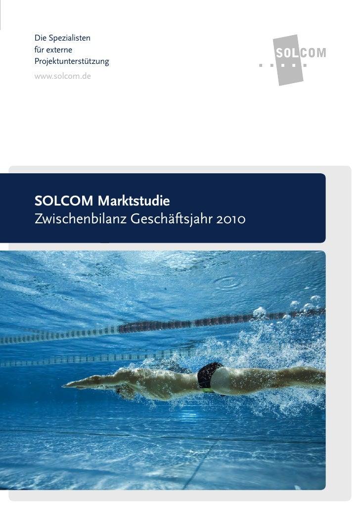 Die Spezialistenfür externeProjektunterstützungwww.solcom.deSOLCOM MarktstudieZwischenbilanz Geschäftsjahr 2010