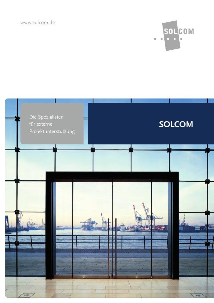 www.solcom.de   Die Spezialisten   für externe            SOLCOM   Projektunterstützung