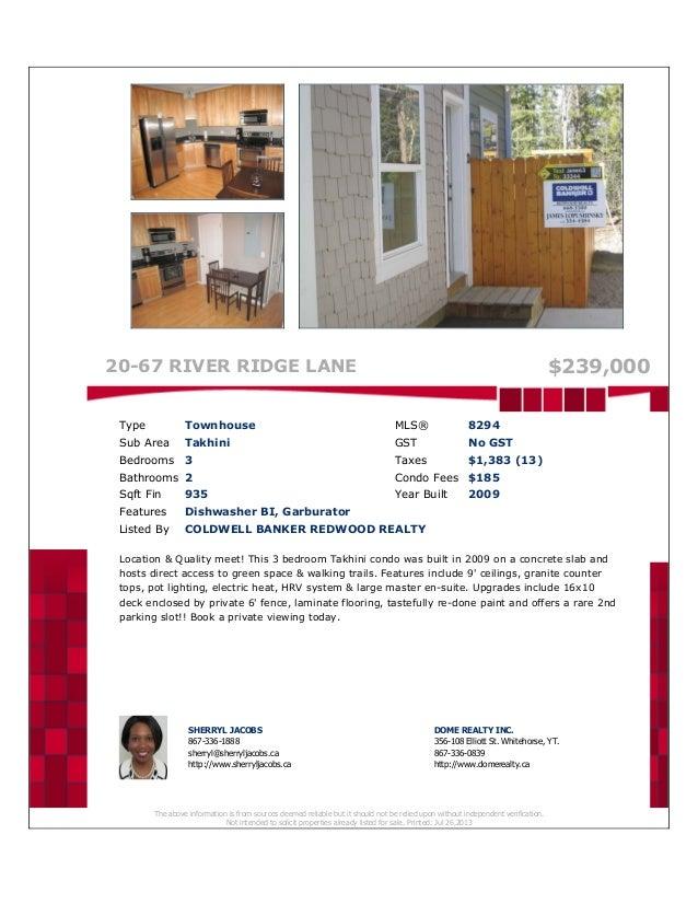 20-67 RIVER RIDGE LANE $239,000 Type Townhouse MLS® 8294 Sub Area Takhini GST No GST Bedrooms 3 Taxes $1,383 (13) Bathroom...