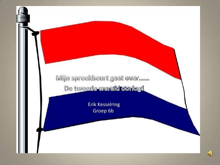 Erik Kesselring  Groep 6b
