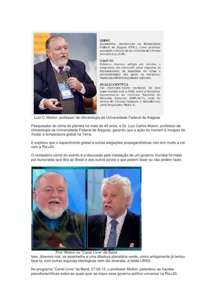 Luiz C. Molion, professor de climatologia da Universidade Federal de AlagoasPesquisador do clima do planeta há mais de 40 ...