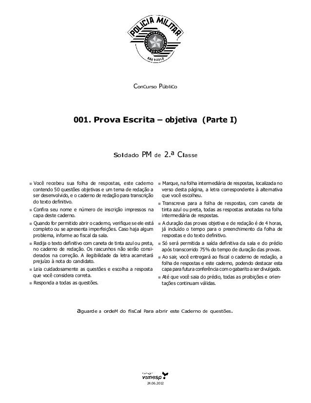 ConCurso PúbliCo 001. Prova Escrita – objetiva (Parte I) soldado PM de 2.ª Classe ■ Você recebeu sua folha de respostas, e...