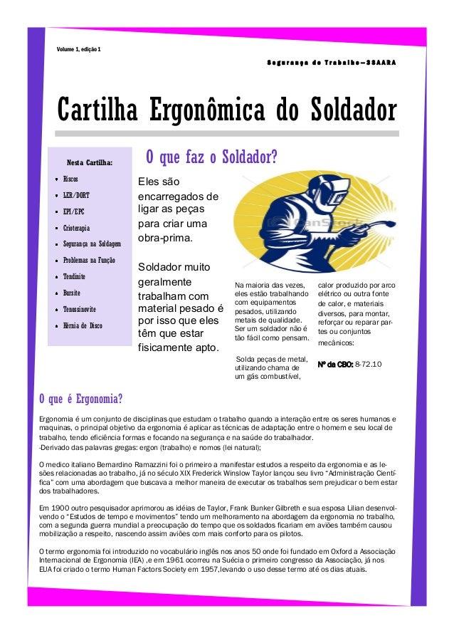 Volume 1, edição 1 Segurança do Trabalho—3SAARA  Cartilha Ergonômica do Soldador Nesta Cartilha: Riscos LER/DORT EPI/EPC C...