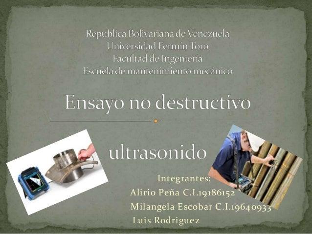 Integrantes: Alirio Peña C.I.19186152 Milangela Escobar C.I.19640933 Luis Rodriguez