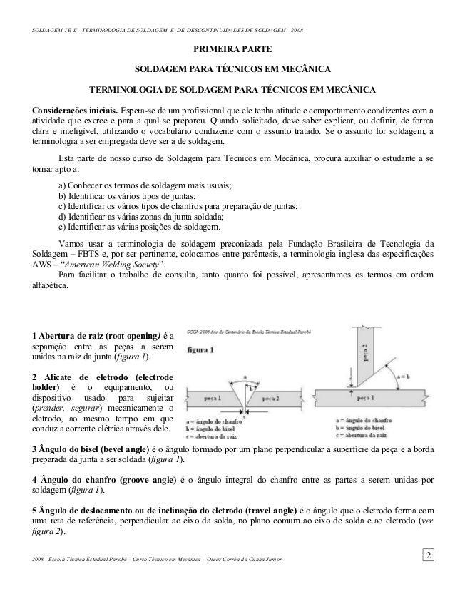 SOLDAGEM I E II - TERMINOLOGIA DE SOLDAGEM E DE DESCONTINUIDADES DE SOLDAGEM - 2008 PRIMEIRA PARTE SOLDAGEM PARA TÉCNICOS ...