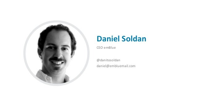 Daniel Soldan CEO emBlue @danitosoldan daniel@embluemail.com