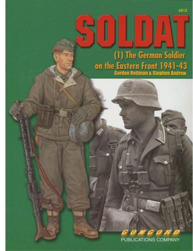 Soldat 1: the German soldier on the Eastern  Front