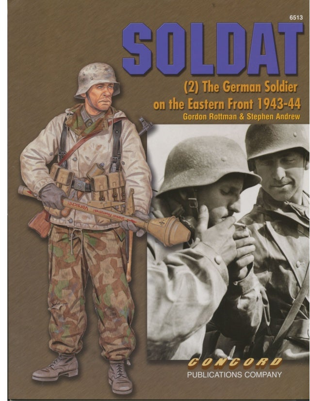 Soldat 2-the German soldier on the eastern front1943-44