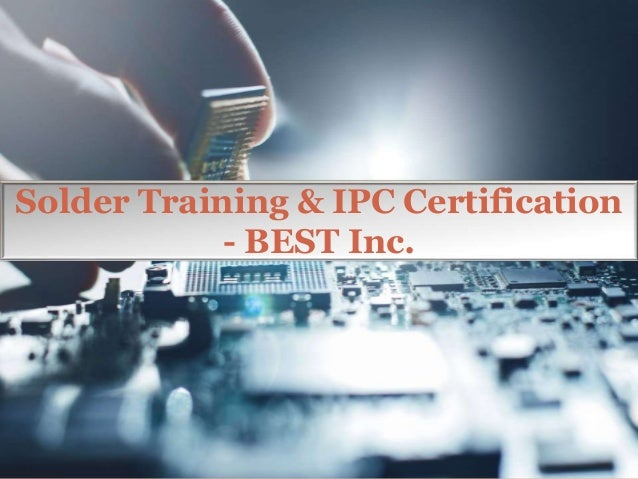 Solder Training & IPC Certification - BEST Inc.