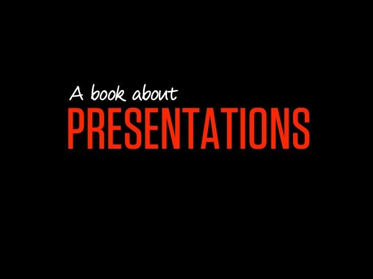 A book aboutPRESENTATIONS