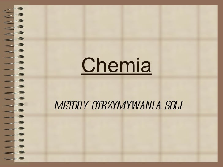 Chemia metody otrzymywania soli