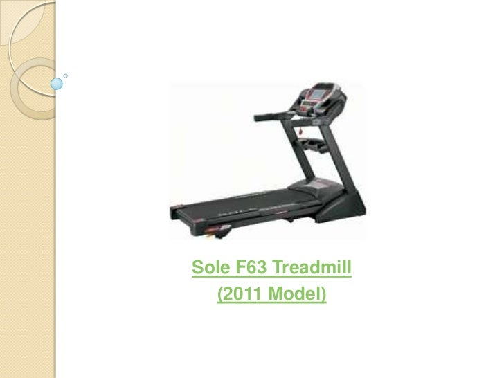 Sole F63 Treadmill  (2011 Model)